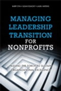 Managing Leadership Transition for Nonprofits 6e179c53-0582-4ca9-9df9-d4ee45f19572