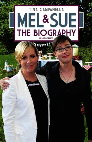 Mel and Sue - The Biography