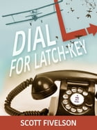 Dial L for Latch-Key: The Radio Play by Scott Fivelson