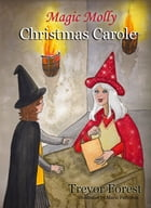 Magic Molly Christmas Carole by Trevor Forest