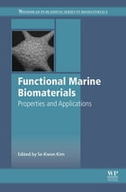 Functional Marine Biomaterials: Properties and Applications