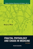 Fractal Physiology and Chaos in Medicine by Bruce J West