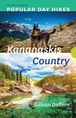 Popular Day Hikes: Kananaskis Country — Revised & Updated de Gillean Daffern