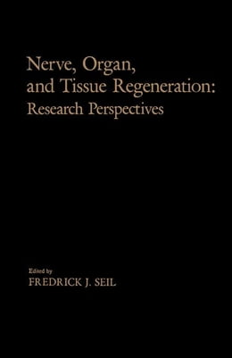 Book Nerve, Organ, and Tissue Regeneration: Research Perspectives by Seil, Fredrick