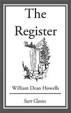 The Register by William Dean Howells