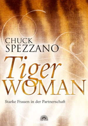Tiger Woman: Starke Frauen in der Partnerschaft