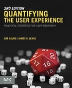 Quantifying the User Experience: Practical Statistics for User Research by Jeff Sauro