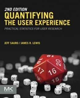 Book Quantifying the User Experience: Practical Statistics for User Research by Jeff Sauro