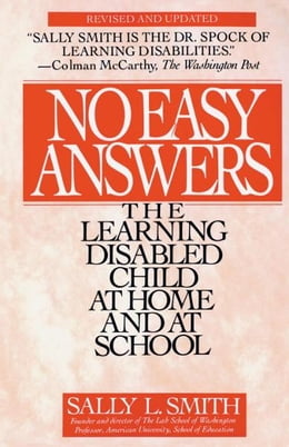 Book No Easy Answer: The Learning Disabled Child at Home and at School by Sally Smith