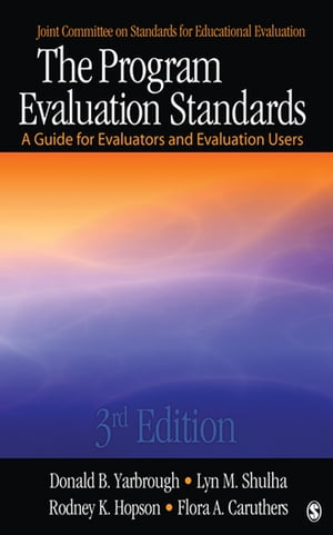 The Program Evaluation Standards A Guide for Evaluators and Evaluation Users