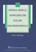 General Medical Knowledge for Eyecare Paraprofessionals by Marvin Bittinger