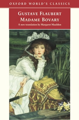 Book Madame Bovary: Provincial Manners: Provincial Manners by Gustave Flaubert