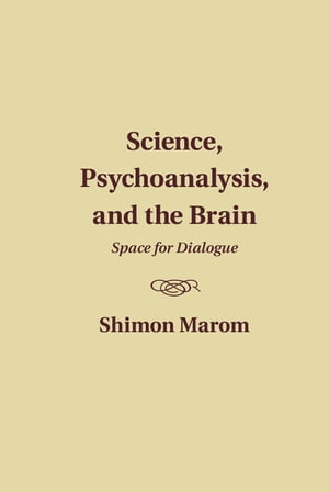 Science,  Psychoanalysis,  and the Brain Space for Dialogue
