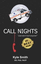 Call Nights: Just Don't Hurt Anyone! by Kyle Smith DO PhD FACP