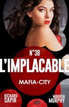 Mafia-City: L'Implacable, T38 by Warren Murphy