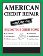 American Credit Repair: Everything U Need to Know About Raising Your Credit Score: Everything U Need to Know About Raising Your Credit Score by Trevor Rhodes, (contact Tomas Mureika)