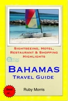 Bahamas, Caribbean Travel Guide - Sightseeing, Hotel, Restaurant & Shopping Highlights (Illustrated) by Ruby Morris