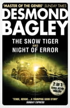 The Snow Tiger / Night of Error by Desmond Bagley