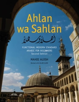 Book Ahlan wa Sahlan: Functional Modern Standard Arabic for Beginners, Second Edition by Alosh, Mahdi