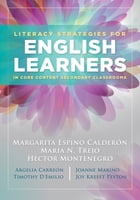 Literacy Strategies for English Learners in Core Content Secondary Classrooms by Maria Espino Calderon