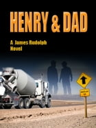 Henry & Dad: a James Rudolph Novel by James Rudolph