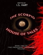 The Scorpio House of Tales : Book Two of' 'The Preachers' Daughter Trilogy'