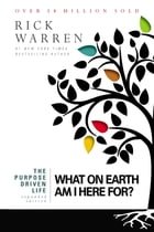 The Purpose Driven Life: What on Earth Am I Here For? by Rick Warren