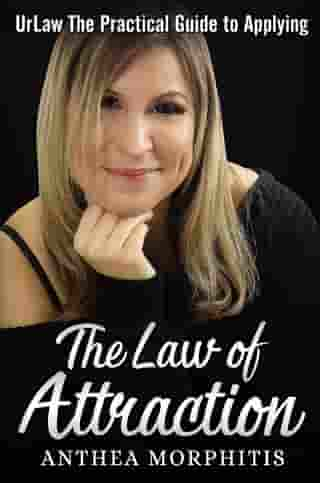UrLaw: The Practical Guide To Applying The Law of Attraction