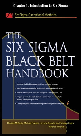 Book The Six Sigma Black Belt Handbook, Chapter 1 - Introduction to Six Sigma by John Heisey