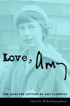Love, Amy: The Selected Letters of Amy Clampitt by Amy Clampitt