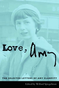 Love, Amy: The Selected Letters of Amy Clampitt
