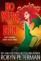 No Were To Run: Magic and Mayhem, #3 by Robyn Peterman