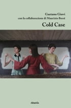 Cold Case by Gaetano Giovi