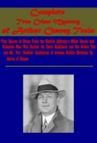 Complete True Crime Mystery by Arthur Cheney Train