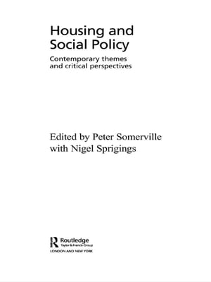 Housing and Social Policy Contemporary Themes and Critical Perspectives