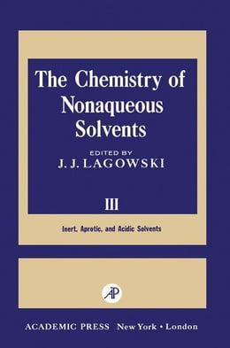 Book The Chemistry of Nonaqueous Solvents III by Lagowski, J.J.