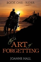 The Art of Forgetting:Rider by Joanne Hall