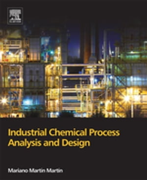 Industrial Chemical Process Analysis and Design