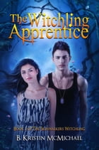 The Witchling Apprentice by B. Kristin McMichael