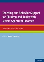 Teaching and Behavior Support for Children and Adults with Autism Spectrum Disorder: A Practitioner…