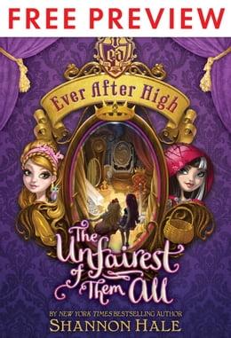 Book Ever After High: The Unfairest of Them All FREE PREVIEW EDITION (The First 2 Chapters) by Shannon Hale