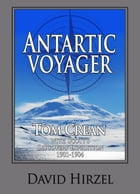 """Antarctic Voyager: Tom Crean with Scott's """"Discovery"""" Expedition 1901-1904 by David Hirzel"""
