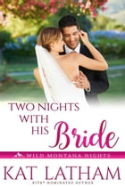 Two Nights with His Bride by Kat Latham
