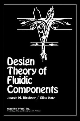 Book Design Theory of Fluidic Components by Kirshner, Joseph M.