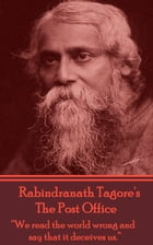 The Post Office, Rabindranath Tagore by Rabindranath Tagore