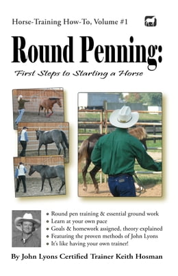 Book Round Penning: First Steps to Starting a Horse by Keith Hosman