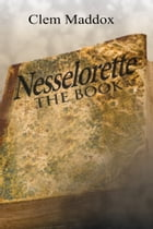 Nesselorette The Book by Clemon Maddox