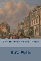 The History of Mr. Polly by H.G. Wells