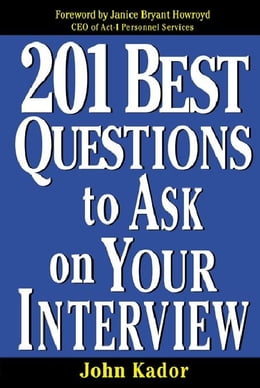 Book 201 Best Questions To Ask On Your Interview by Kador, John