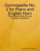 Gymnopedie No. 2 for Piano and English Horn - Pure Sheet Music By Lars Christian Lundholm by Lars Christian Lundholm